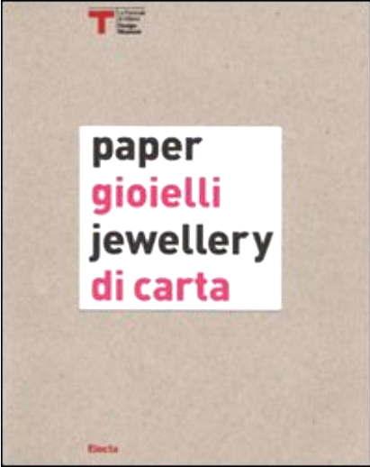 Gioielli di carta-Paper jewellery- CatEXPO (Milan,2009)-Mondadori Electa