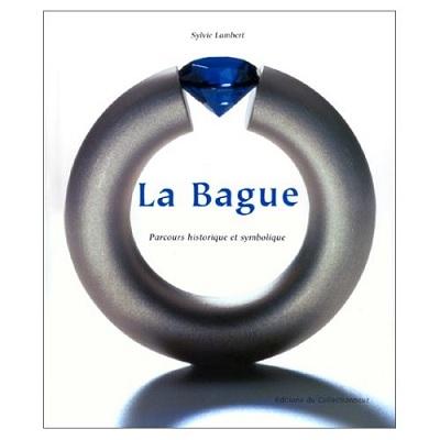 book - la bague, parcours historique et symbolique - Sylvie lambert